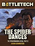 BattleTech: The Spider Dances: The Proliferation Cycle #6