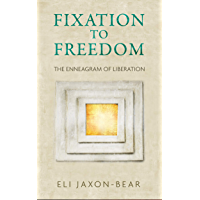 Fixation to Freedom: The Enneagram of Liberation (English Edition)
