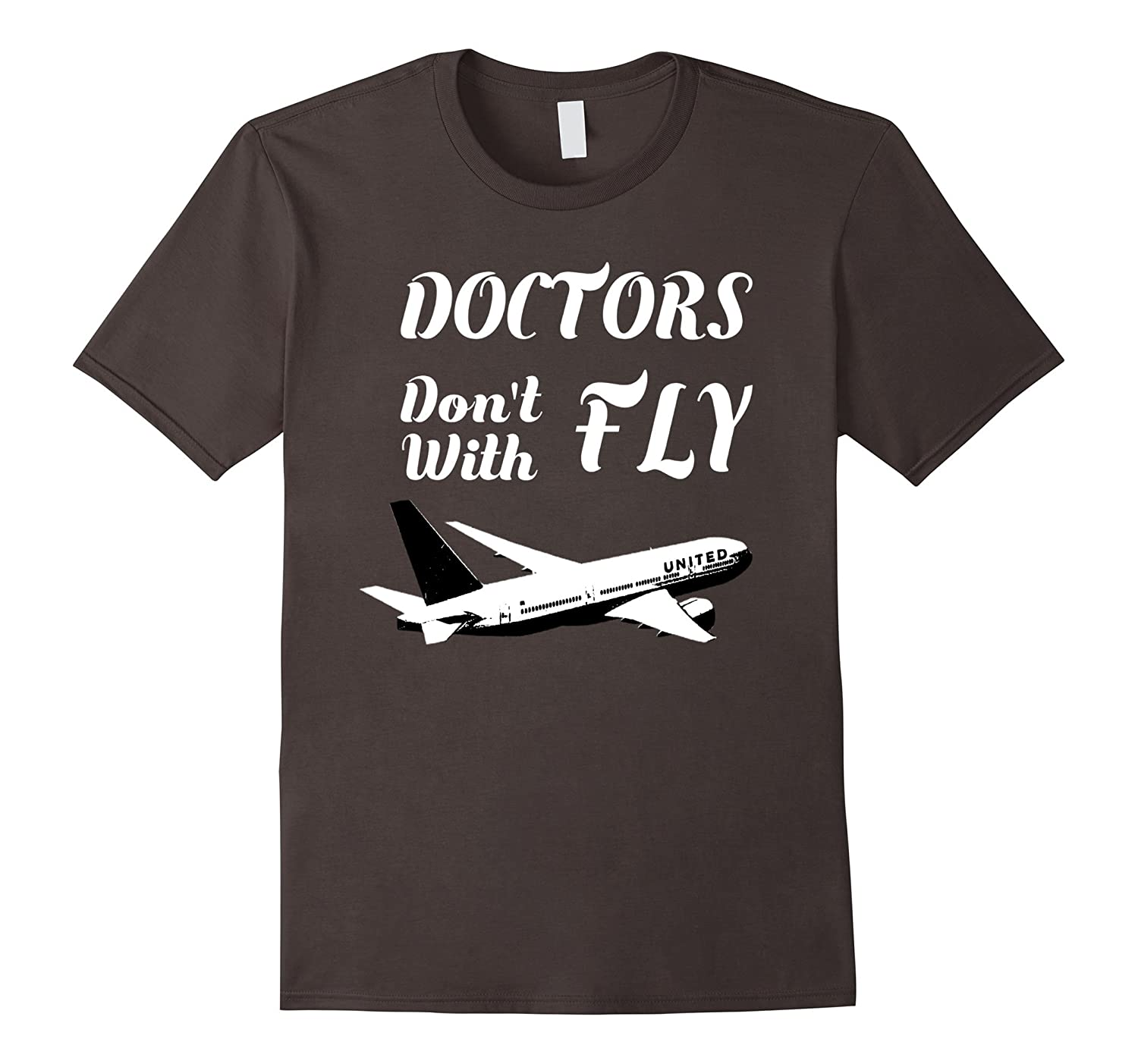 Doctors Dont With Fly - UNITED FLIGHT 411 T-shirt-TD