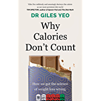 Why Calories Don't Count: How we got the science of weight loss wrong (English Edition)