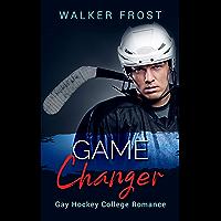 Game Changer: Gay Hockey College Romance (English Edition)