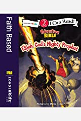 Elijah, God's Mighty Prophet: Level 2 (I Can Read! / Adventure Bible) Kindle Edition