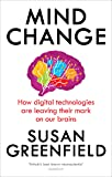 Mind Change: How digital technologies are leaving their mark on our brains