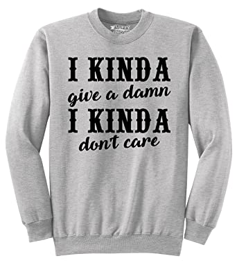 Comical Shirt Mens Kinda Give A Damn Kinda Dont Care Sweatshirt At