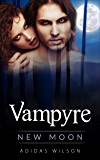 Vampyre: New Moon (Book 1) Novella