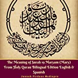 The Meaning of Surah 19 Maryam (Mary) from Holy