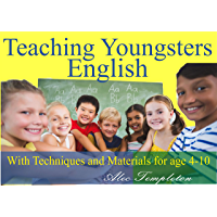 Teaching Youngsters English: With Techniques and Materials for age 4-10 (English Edition)