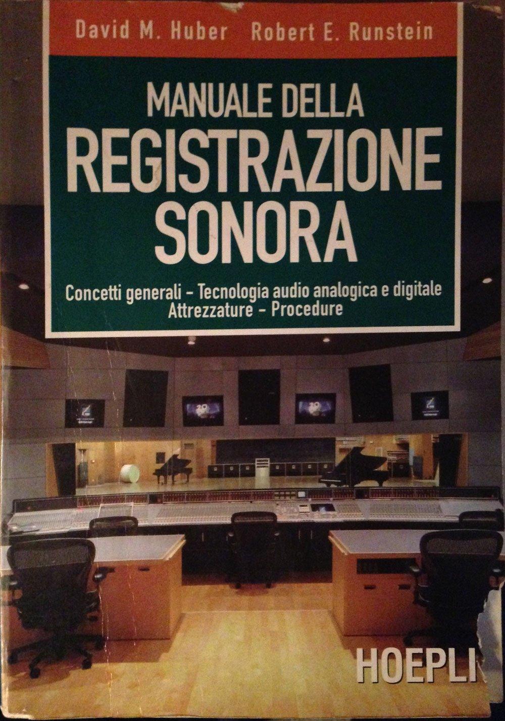 Amazon.it: Manuale della registrazione sonora - David M. Huber, Robert E.  Runstein - Libri