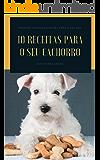 10 Receitas para o seu cachorro
