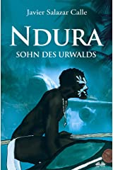 Ndura. Sohn des Urwalds (German Edition) Kindle Edition