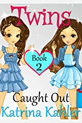 TWINS : Book 2: Caught Out! Girls Books 9-12 (Books for Girls - TWINS) Kindle Edition