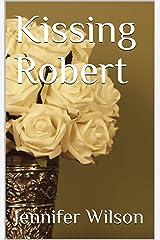 Kissing Robert Kindle Edition