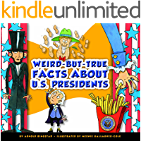 Weird-but-True Facts about U. S. Presidents