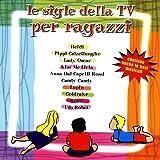 Le Sigle Della TV Per Ragazzi