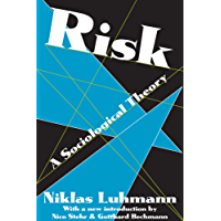 Risk: A Sociological Theory (Communication and Social Order)