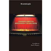 Cinco Minutos Conversando Com Moluscos (Teatro) (Portuguese Edition) Sep 30, 2016