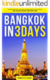 Bangkok in 3 Days: The Definitive Tourist Guide Book That Helps You Travel Smart and Save Time (Thailand Travel Guide)