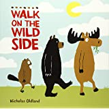 Walk on the Wild Side (Life in the Wild)