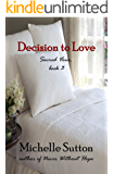 Decision to Love (Sacred Vows Book 3)