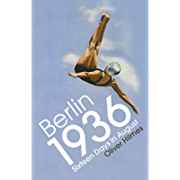 Berlin 1936: Sixteen Days in August (English Edition)