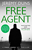 Free Agent (Paul Dark 1): Forget Bond. Forget Bourne. Discover Dark.