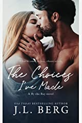 The Choices I've Made (By The Bay Book 1) Kindle Edition