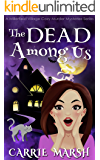 The DEAD Among Us (A Millerfield Village Cozy Murder Mysteries Series)