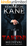 Taken! - Medieval (A Taken! Novel Book 13)
