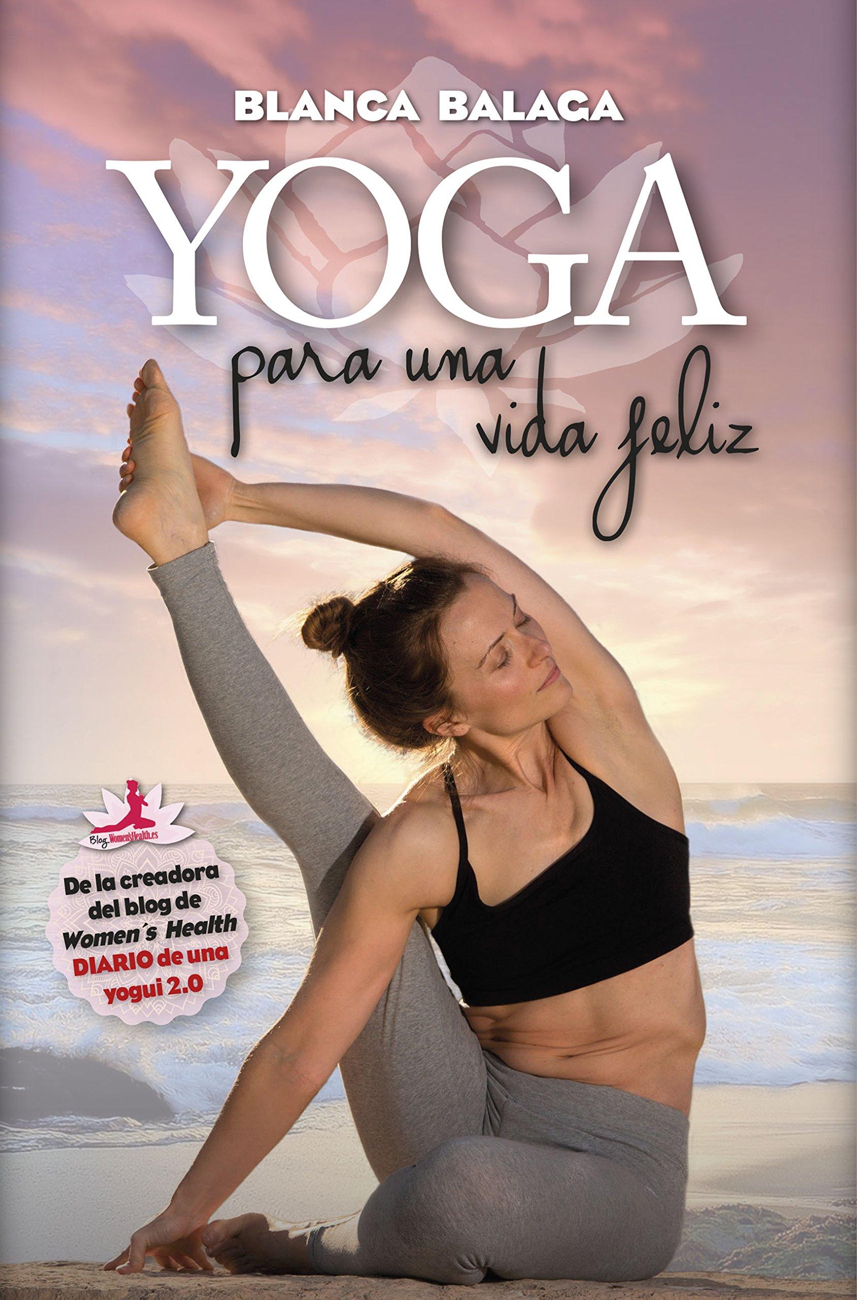 Yoga para una vida feliz: De la creadora de Diario de una ...
