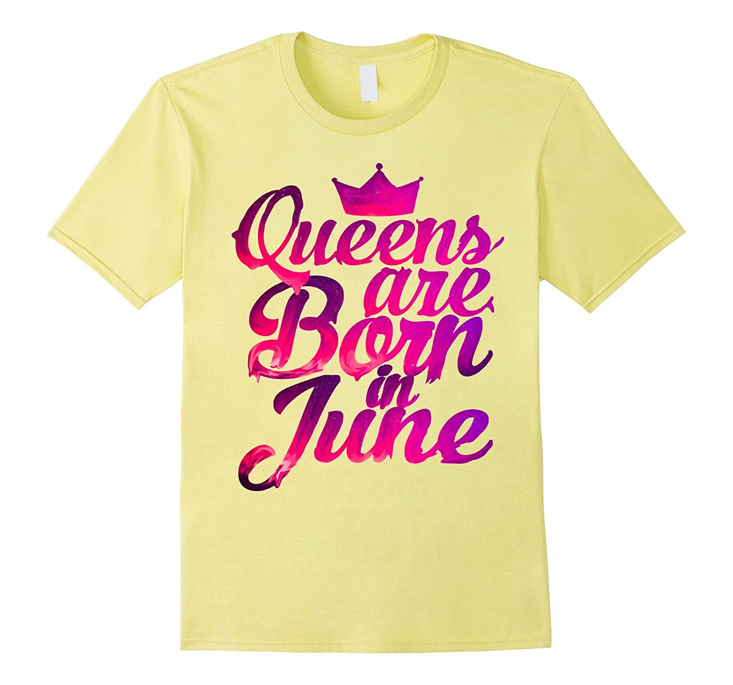 d53f3445d Womens Queens Are Born in June T-Shirt Birthday Shirt Gift-CD – Canditee
