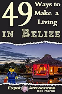 49 Ways to Make a Living in Belize