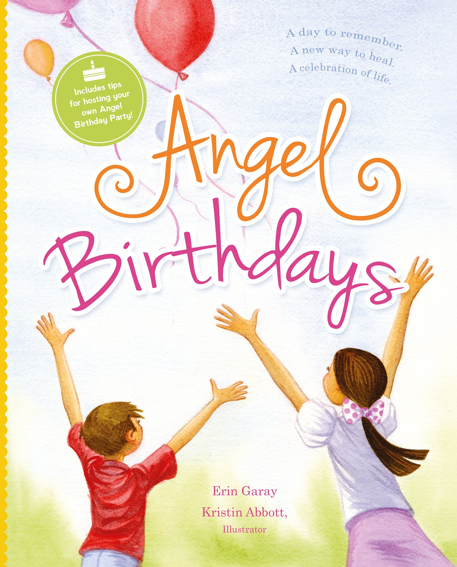 Angel Birthdays: A New Way to Heal, A Celebration of Life
