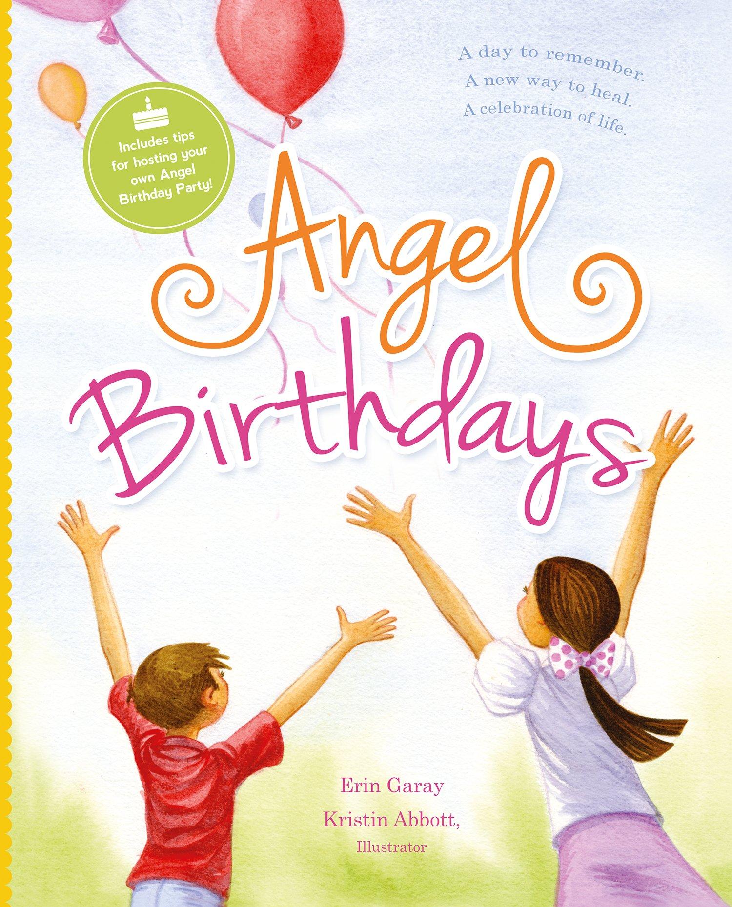 Angel Birthdays: A New Way to Heal, A Celebration of Life