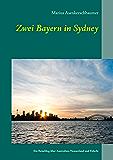 Zwei Bayern in Sydney: Ein Reiseblog über Australien, Neuseeland und Fidschi
