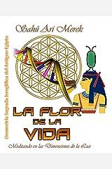 La Flor de la Vida: Meditando en las Dimensiones de la luz (Spanish Edition) Kindle Edition