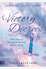 Victory Decrees: Daily Prophetic Strategies for Spiritual Warfare Victory Kindle Edition