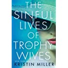 The Sinful Lives of Trophy Wives: A Novel