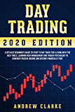 Day Trading: A Detailed Beginner's Guide to Start to Day Trade for a Living with the Best Tools, Learning Risk…