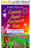 Coming Home to Merriment Bay: the complete four-part serial in one book.