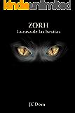 ZORH: La casa de las bestias