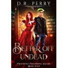 Better Off Undead (Providence Paranormal College Book 7)