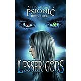 Lesser Gods (Psionic Pentalogy Book 3)