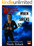 When Sirens Screech (Bedlam in Bethlehem Book 4)
