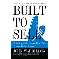 Built to Sell: Creating a Business That Can Thrive Without You (English Edition)