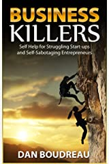 Business Killers: Self Help for Struggling Start-ups and Self-Sabotaging Entrepreneurs Kindle Edition