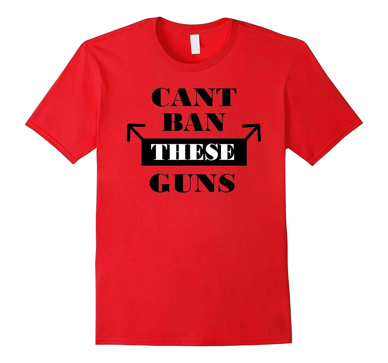 Can't Ban These Guns Men's Funny T-Shirt-Art