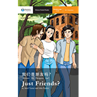 Just Friends?:  Mandarin Companion Graded Readers Breakthrough Level