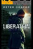 Liberation: A Post-apocalyptic Novel