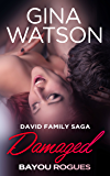 Damaged (David Family Saga- Bayou Rogues Book 1)