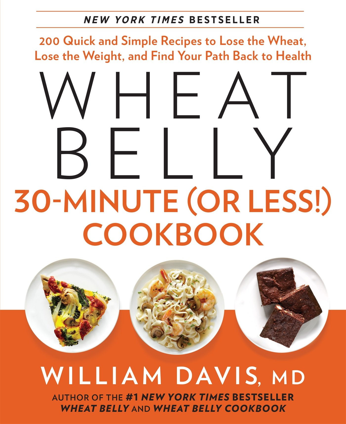 Wheat Belly 30 Minute Less Cookbook